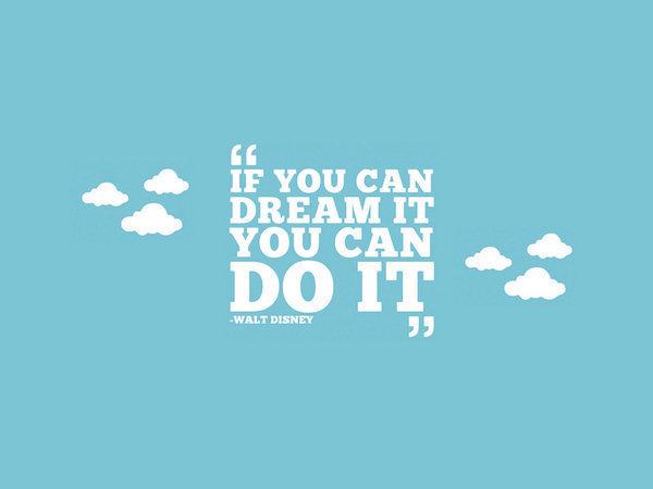 """If you can dream it You can do it"" - #waltdisney #mondaymotivation"